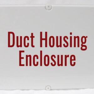 Duct Housing Enclosure